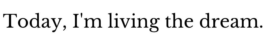 Living the dream quote SEO copywriting.